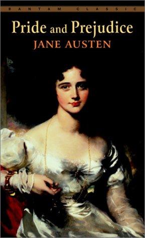Pride and Prejudice By: Jane Austen